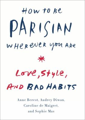 cover of How to Be Parisian Wherever You Are: Life, Love, and White Lies