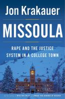 Missoula : Rape And The Justice System In A College Town by Krakauer, Jon © 2015 (Added: 5/6/15)