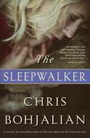The Sleepwalker by Bohjalian, Chris © 2017 (Added: 1/10/17)