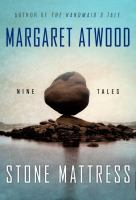 Stone Mattress: Nine Tales by Margaret Atwood