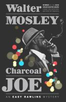 Charcoal Joe : An Easy Rawlins Mystery by Mosley, Walter © 2016 (Added: 6/14/16)