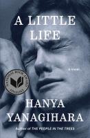 A Little Life : A Novel by Yanagihara, Hanya © 2015 (Added: 3/27/15)