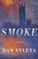 Smoke : A Novel by Vyleta, Dan © 2016 (Added: 5/24/16)