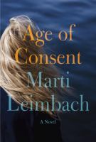 Age Of Consent : A Novel by Leimbach, Marti © 2016 (Added: 8/22/16)