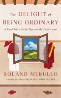 Cover art for The Delight of Being Ordinary