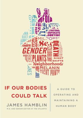 cover of If Our Bodies Could Talk: A Guide to Operating and Maintaining a Human Body