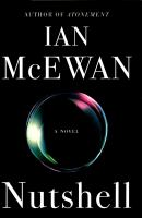 Nutshell : A Novel by McEwan, Ian © 2016 (Added: 9/14/16)