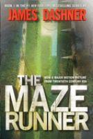 The maze runner / James Dashner.