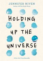 Holding Up The Universe by Niven, Jennifer © 2016 (Added: 10/12/16)