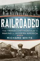 Railroaded, by Richard White