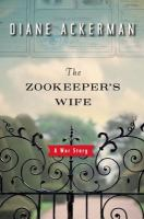 cover of The Zookeeper's Wife: A War Story