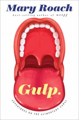 Cover image for Gulp : adventures on the alimentary canal
