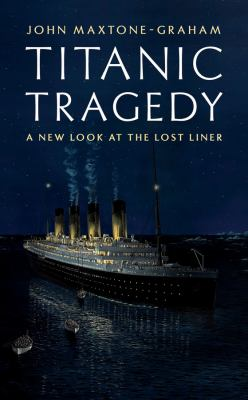 cover photo: Titanic Tragedy: A New Look at the Lost Liner
