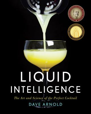 cover of Liquid Intelligence: The Art and Science of the Perfect Cocktail