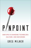 Pinpoint : How Gps Is Changing Technology, Culture, And Our Minds by Milner, Greg © 2016 (Added: 6/16/16)