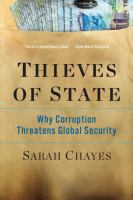 Thieves Of State : Why Corruption Threatens Global Security by Chayes, Sarah © 2015 (Added: 3/3/15)
