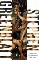 The Rise And Fall Of Adam And Eve by Greenblatt, Stephen © 2017 (Added: 9/18/17)