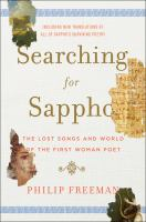 Searching for Sappho: The Lost Songs and World of the First Woman Poet: Including New Translations of All of Sappho's Surviving Poetry
