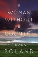 A Woman Without A Country : Poems by Boland, Eavan © 2014 (Added: 2/27/15)