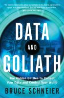 Data And Goliath : The Hidden Battles To Collect Your Data And Control Your World by Schneier, Bruce © 2015 (Added: 3/27/15)