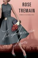 The American Lover : And Other Stories by Tremain, Rose © 2015 (Added: 3/20/15)