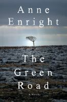 The Green Road by Enright, Anne © 2015 (Added: 5/12/15)