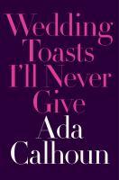 Wedding toasts I'll never give
