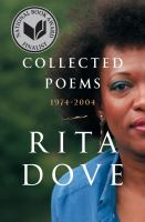 Collected Poems : 1974--2004 by Dove, Rita © 2016 (Added: 10/17/16)