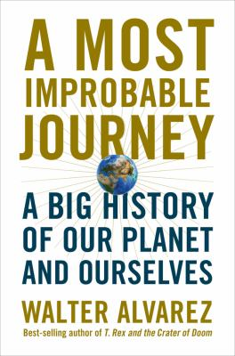 cover of A Most Improbable Journey: A Big History of Our Planet and Ourselves