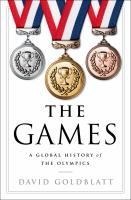 The Games : A Global History Of The Olympics by Goldblatt, David © 2016 (Added: 8/12/16)