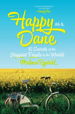 cover of Happy as a Dane: 10 Secrets of the Happiest People in the World
