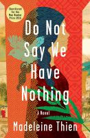 Do Not Say We Have Nothing : A Novel by Thien, Madeleine © 2016 (Added: 1/4/17)