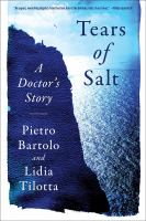 Tears Of Salt : A Doctor's Story by Bartolo, Pietro © 2018 (Added: 1/16/18)