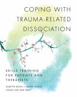 Coping With Trauma-related Dissociation : Skills Training For Patients And Their Therapists by Boon, Suzette © 2011 (Added: 2/19/15)