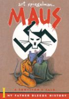 Maus I : A Survivor's Tale : My Father Bleeds History by Spiegelman, Art © 1992 (Added: 7/18/17)
