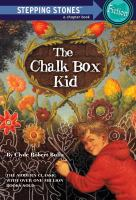 The+chalk+box+kid by Bulla, Clyde Robert © 1987 (Added: 4/11/16)