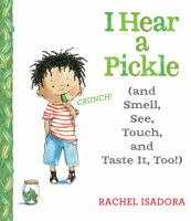I+hear+a+pickle++and+smell+see+touch+and+taste+it+too by Isadora, Rachel © 2016 (Added: 2/4/16)
