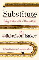 Substitute : Going To School With A Thousand Kids by Baker, Nicholson © 2016 (Added: 9/19/16)