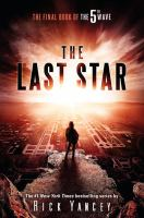 The Last Star : The Final Book Of The 5th Wave by Yancey, Richard © 2016 (Added: 5/24/16)