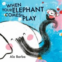 When+your+elephant+comes+to+play by Barba, Ale © 2016 (Added: 7/11/16)