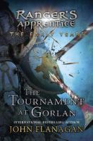 The+tournament+at+gorlan by Flanagan, John (John Anthony) © 2015 (Added: 4/13/16)