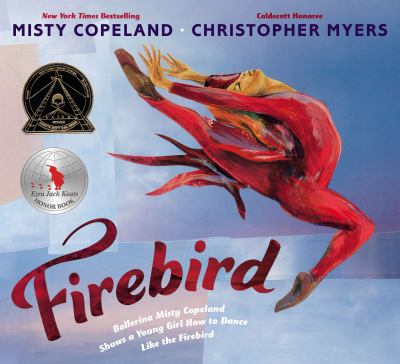 Firebird by Misty Copeland; Christopher Myers (Illustrator)