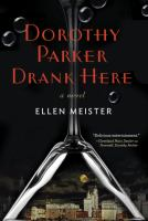 Dorothy Parker Drank Here by Meister, Ellen © 2015 (Added: 4/23/15)