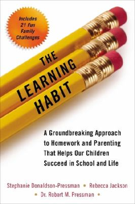 cover of The Learning Habit: A Groundbreaking Approach to Homework and Parenting That Helps Our Children Succeed in School and Life