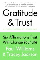 Gratitude & Trust : Six Affirmations That Will Change Your Life by Williams, Paul © 2014 (Added: 12/3/14)