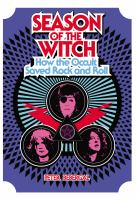 Season Of The Witch : How The Occult Saved Rock And Roll by Bebergal, Peter © 2014 (Added: 2/27/15)