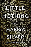 Little Nothing by Silver, Marisa © 2016 (Added: 10/17/16)