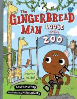The+gingerbread+man+loose+at+the+zoo by Murray, Laura © 2016 (Added: 2/14/19)