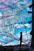 An Uninterrupted View Of The Sky by Crowder, Melanie © 2017 (Added: 7/18/17)