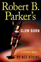 Robert B. Parker's Slow Burn by Atkins, Ace © 2016 (Added: 5/3/16)